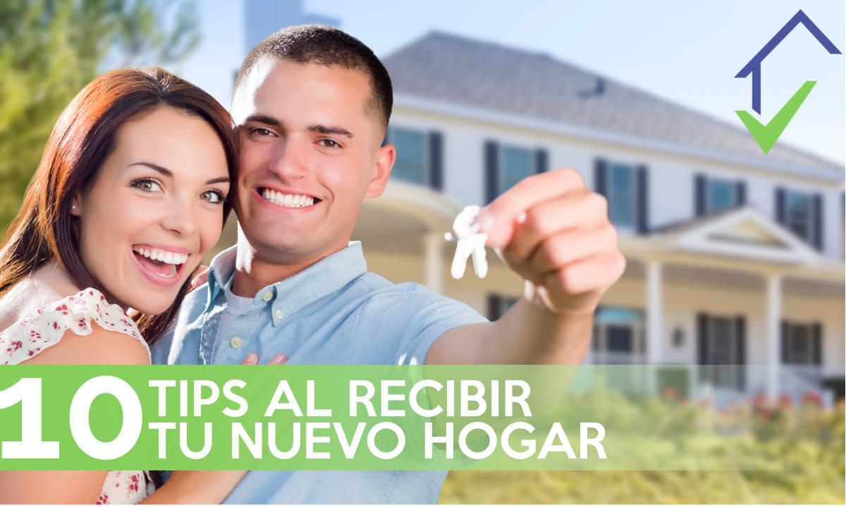 10 tips al recibir tu nuevo hogar